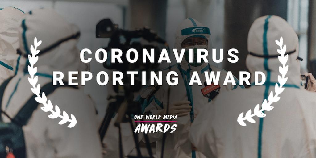 ONE WORLD MEDIA CORONAVIRUS REPORTING AWARD 2020